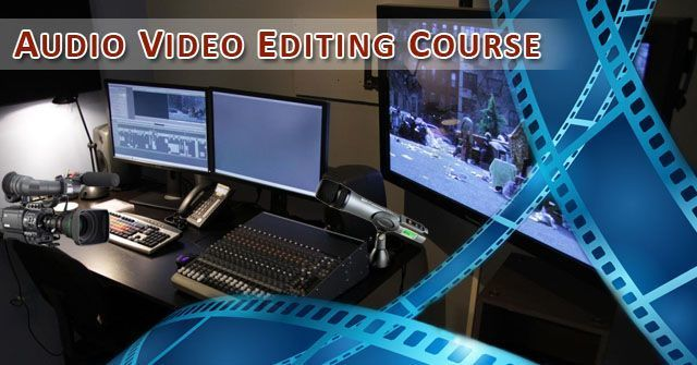 Audio / Video Editing Course